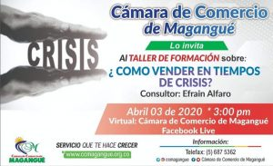 CAPACITACIÓN COMO VENDER EN TIEMPOS DE CRISIS. @ facebook live Cámara de Comercio Magangué